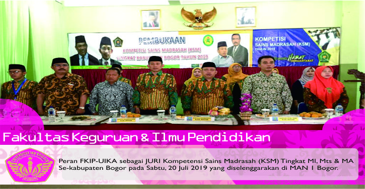 Peran FKIP UIKA sebagai Juri External Kompetensi Sains Madrasah (KSM) Tingkat MI, MTs, dan MA Kabupaten Bogor Tahun 2019